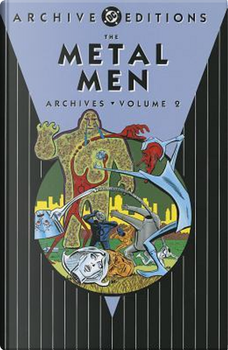 The Metal Men Archives 2 by Robert Kanigher