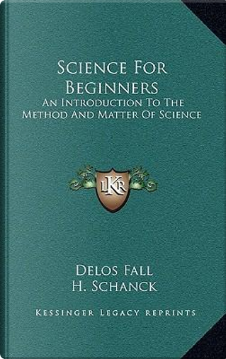 Science for Beginners by Delos Fall