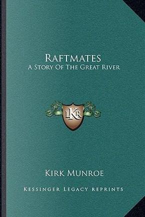 Raftmates by Kirk Munroe