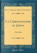 Le Christianisme au Japon by Pierre-François-Xavier De Charlevoix