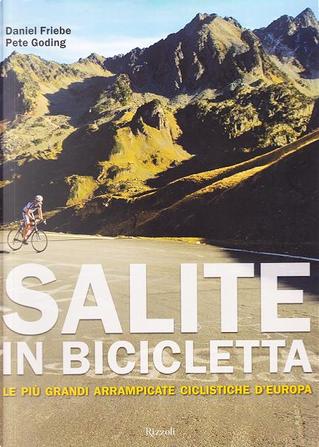 Salite in bicicletta. Le più grandi arrampicate ciclistiche d'Europa by Daniel Friebe