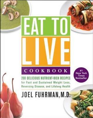 Eat to Live Cookbook by Joel Fuhrman