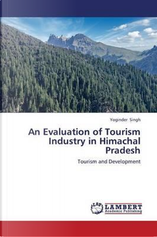An Evaluation of Tourism Industry in Himachal Pradesh by Yoginder Singh