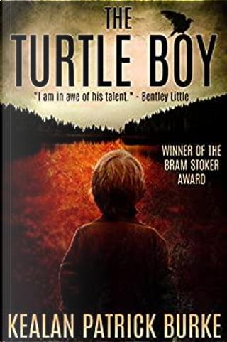 The Turtle Boy by Kealan Patrick Burke