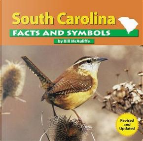 South Carolina Facts and Symbols by Bill McAuliffe