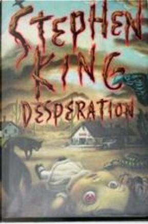 Desperation, Nevada by Stephen King