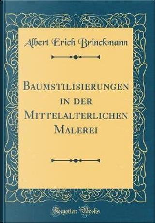 Baumstilisierungen in der Mittelalterlichen Malerei (Classic Reprint) by Albert Erich Brinckmann