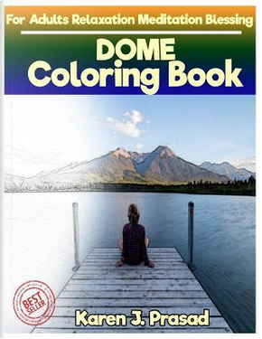 DOCK Coloring book for Adults Relaxation Meditation Blessing by Karen Prasad
