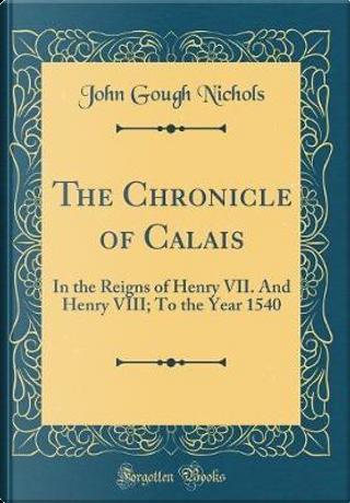 The Chronicle of Calais by John Gough Nichols
