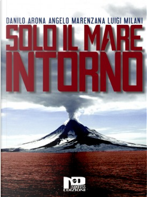 Solo il mare intorno by Angelo Marenzana, Danilo Arona, Luigi Milani