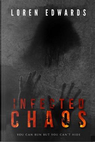 Infected Chaos by Loren Edwards