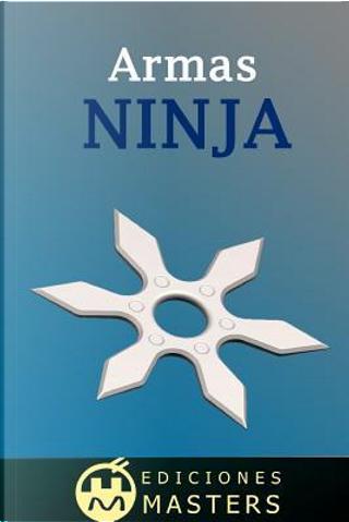 Armas Ninja by Adolfo Perez Agusti