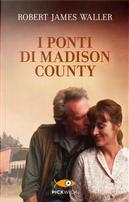 I ponti di Madison County by Robert James Waller