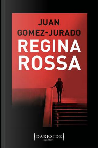 Regina rossa by Juan Gómez-Jurado