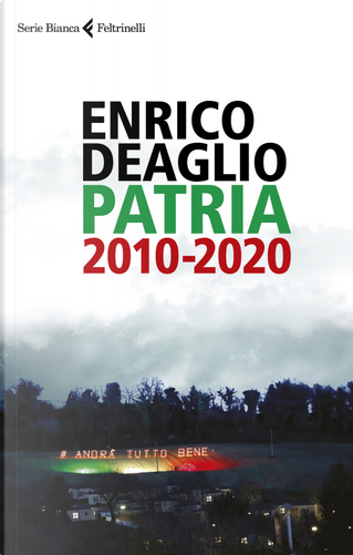 Patria 2010-2020 by Enrico Deaglio