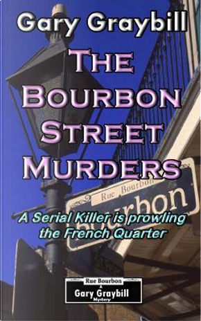 The Bourbon Street Murders by Gary Graybill