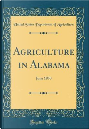 Agriculture in Alabama by United States Department of Agriculture