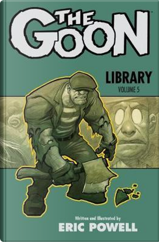 The Goon Library 5 by Eric Powell