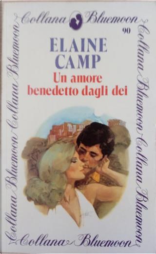 Un amore benedetto dagli dei by Elaine Camp