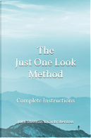 The Just One Look Method by John Sherman