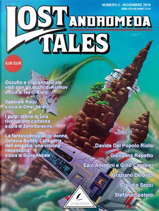 Lost Tales Andromeda n. 2 - Novembre 2018 by Claudio Secci, Davide Del Popolo Riolo, Ezio Amandini, Gino Carosini, Giovanna Repetto, Graziano Delorda, Stefano Spataro