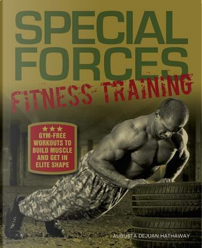 Special Forces Fitness Training by Augusta Dejuan Hathaway