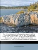 Die vorzüglichsten Denkwürdigkeiten der Christ-Katholischen Kirche aus den ersten, mittlern und letzten Zeiten by Anton Joseph Binterim