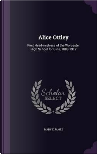 Alice Ottley by Mary E James