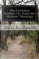 The Christian Mother by E. Hoare