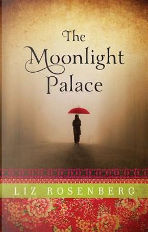 The Moonlight Palace by Liz Rosenberg