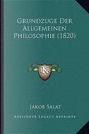 Grundzuge Der Allgemeinen Philosophie (1820) by Jakob Salat