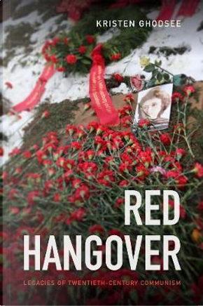 Red Hangover by Kristen Ghodsee