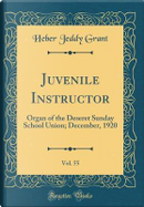 Juvenile Instructor, Vol. 55 by Heber Jeddy Grant