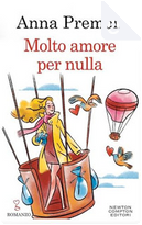 Molto amore per nulla by Anna Premoli