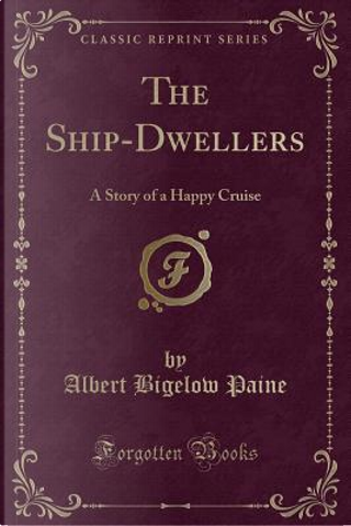 The Ship-Dwellers by Albert Bigelow Paine