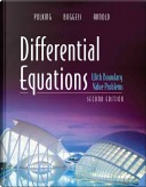Differential Equations with Boundary Value Problems by Albert Boggess, David Arnold, John Polking