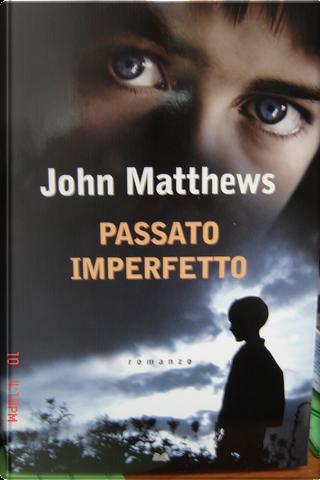 Passato imperfetto by John Matthews