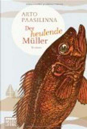Der heulende Müller by Arto Paasilinna