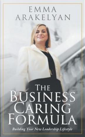 The Business Caring Formula by Emma Arakelyan