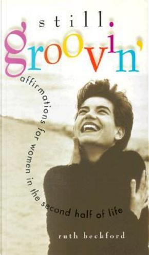 Still Groovin by Ruth Beckford