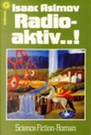 Radioaktiv ...! by Isaac Asimov