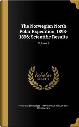 NORWEGIAN NORTH POLAR EXPEDITI by Fridtjof 1861-1930 Nansen