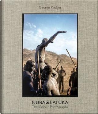 Nuba & Latuka by Aaron Schuman
