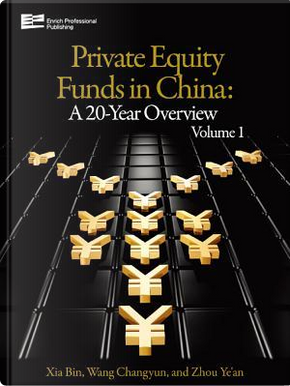 Private Equity Funds in China by Changyun Wang
