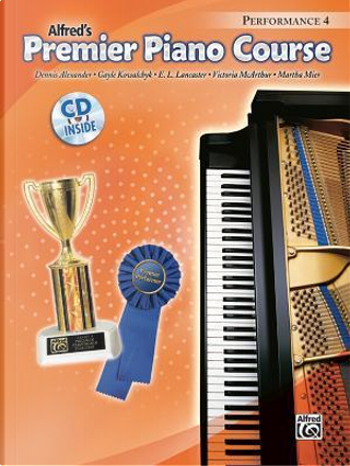 Alfred's Premier Piano Course Performance 4 by Dennis Alexander
