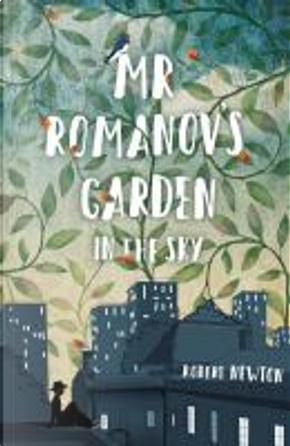Mr Romanov's Garden in the Sky by Robert Newton