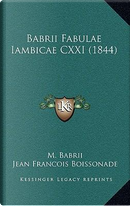Babrii Fabulae Iambicae CXXI (1844) by M. Babrii