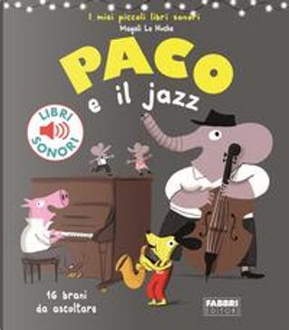 Paco e il jazz by Magali Le Huche