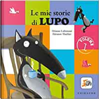 Le mie storie di Lupo - Vol. 1 by Eléonore Thuillier, Orianne Lallemand
