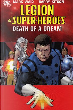 Legion of Super-Heroes, Vol. 2 by Mark Waid